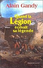 Quand la Légion écrivait sa légende by…