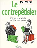 Martin, Joel: Le contrepetisier: 250 personalites en 750 contrepeteries (French Edition)