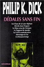 Dédales sans fin by Philip K. Dick