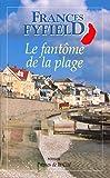 Fyfield, Frances: Le fantôme de la plage (French Edition)