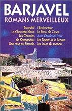 Romans merveilleux by René Barjavel