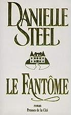 Le fantôme by Danielle Steel