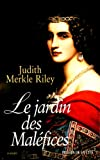 JUDITH  MERKLE  RILEY: Le jardin des malefices