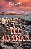 Lisa Carey: L'Île Aux Sirènes (Traduit De L'Américain Par Catherine Pageard)