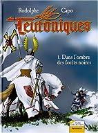 Les Teutoniques Tome 1 : Dans l'ombre…