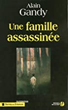 Une famille assassinée by Alain Gandy