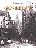 Mellot, Philippe: La vie secrète du quartier latin (French Edition)