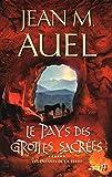 Jean Auel: Le pays des grottes sacrées (French Edition)