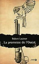 La Promesse de l'Ouest by Robert…