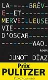 Diaz, Junot: La brève et merveilleuse vie d'Oscar Wao (French Edition)