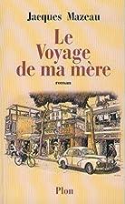 Le voyage de ma mère by Jacques Mazeau