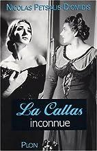 La Callas inconnue by Nicolas…