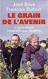 Dufour, François: Le Grain de l'avenir: L'Agriculture racontée aux citadins (French Edition)