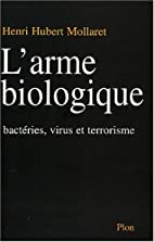 L'Arme biologique : Microbes, virus et…