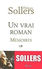 Un vrai roman : Mémoires by Philippe…