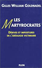 Les Martyrocrates by Gilles William…
