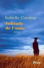 Solitude de l'aube : roman by Isabelle…