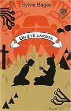 Un été lakota by Sylvie Bages