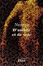 D'ambre et de soie by Nedjma