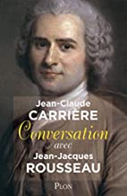 Conversation avec Jean-Jacques Rousseau by…