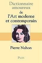 Dictionnaire amoureux de l'art moderne…