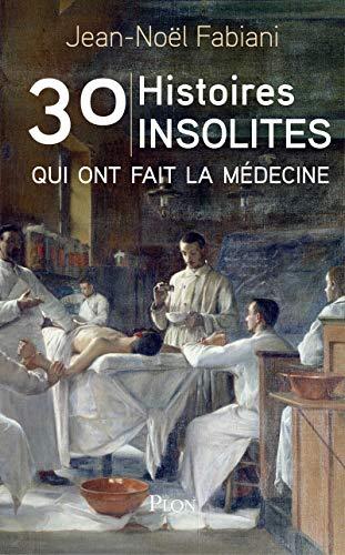 30-histoires-insolites-qui-ont-fait-la-medecine