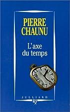 L'axe du temps by Pierre Chaunu