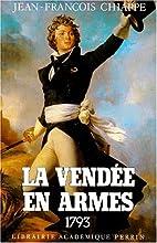 La Vendée en armes by Jean-François…