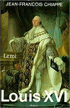Louis XVI. Tome II : Le Roi by…