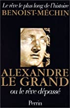 Alexander the Great: The Meeting of East and…