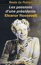 Eleanor Roosevelt : między namiętnością…