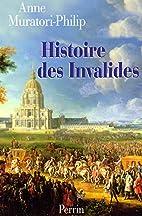 Histoire des Invalides by Anne…