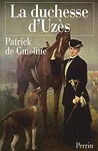 La duchesse d'Uzès by Patrick de…