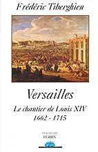 Versailles : Le Chantier de Louis XIV,…