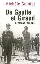 De Gaulle et Giraud: l'affrontement,…