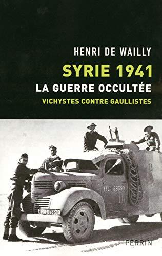syrie-1941-la-guerre-occultee-vichystes-contre-gaullistes