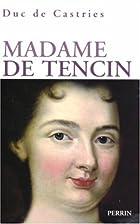 Madame de Tencin 1682-1749 by Duc de…