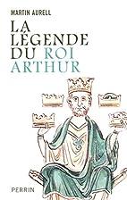 La légende du roi Arthur : 550-1250…