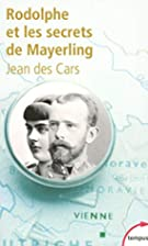 Rodolphe et les secrets de Mayerling by Jean…