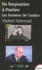 De Raspoutine à Poutine : Les hommes de…