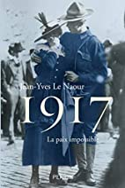 1917 by Jean-Yves Le Naour