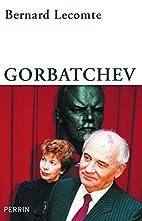 Gorbatchev by Bernard Lecomte
