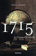 1715 : La France et monde by Thierry Sarmant