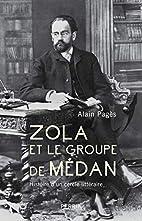 Zola et le groupe de Médan by Alain Pagès