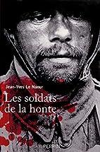 Les soldats de la honte by Jean-Yves Le…