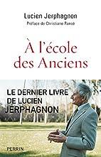 À l'école des anciens by Lucien Jerphagnon