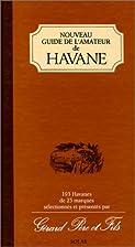 Nouveau guide de l'amateur de Havane by…