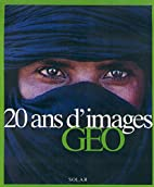 20 ans d'images GEO by Collectif
