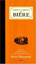 Guide de l'amateur de bière by Michel…