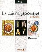 La cuisine japonaise de Kimiko : 120…
